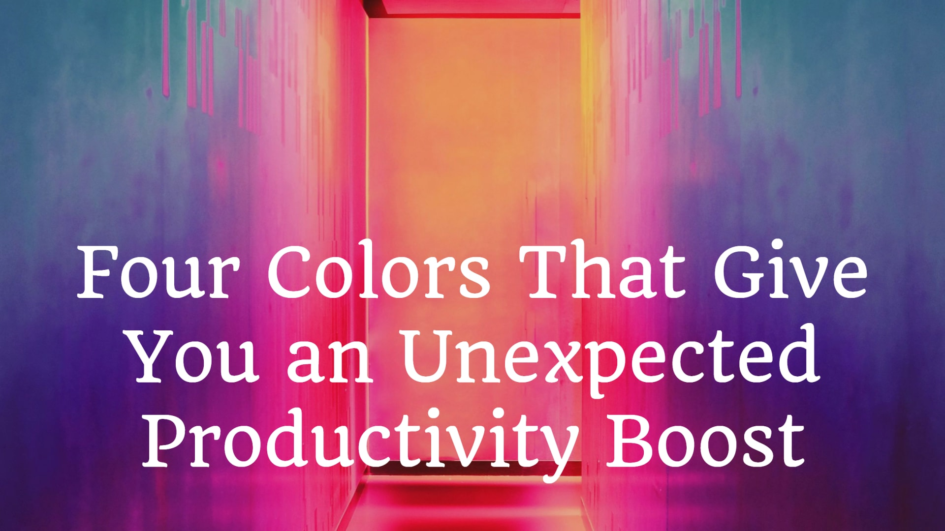 Four Colors That Give You an Unexpected Productivity Boost