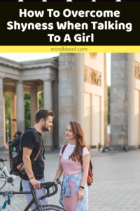 How To Overcome Shyness When Talking To A Girl