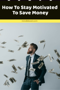 How To Stay Motivated To Save Money