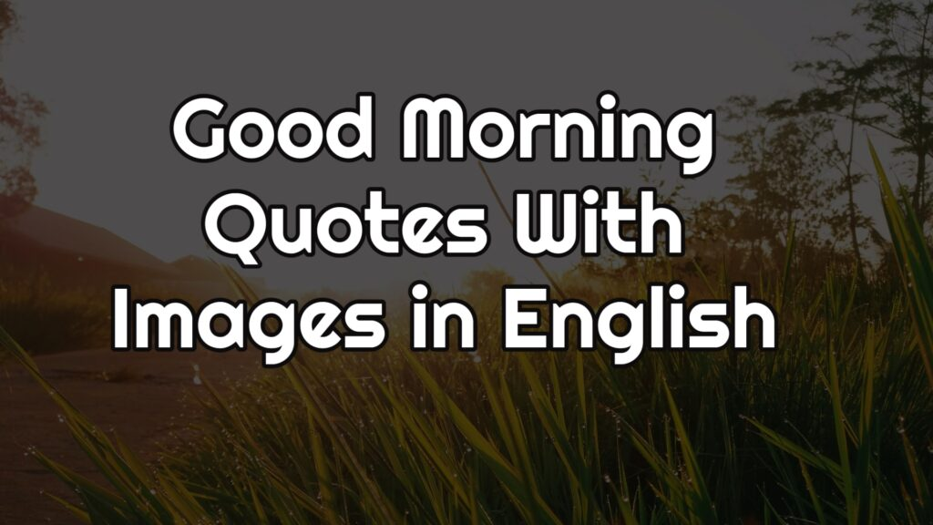 Good Morning Quotes With Images in English