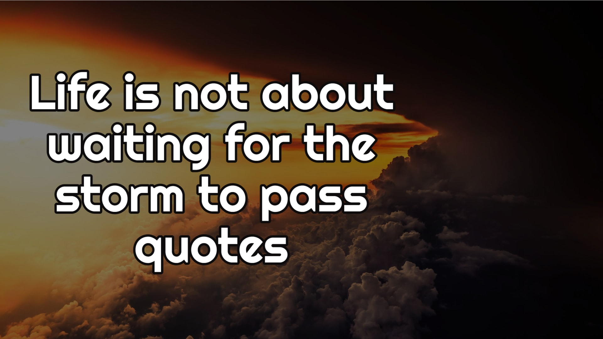 Life is not about waiting for the storm to pass quotes
