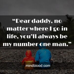 """""""Dear daddy, no matter where I go in life, you'll always be my number one man."""""""