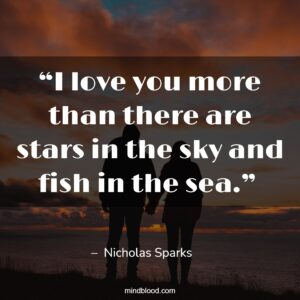 """""""I love you more than there are stars in the sky and fish in the sea."""""""