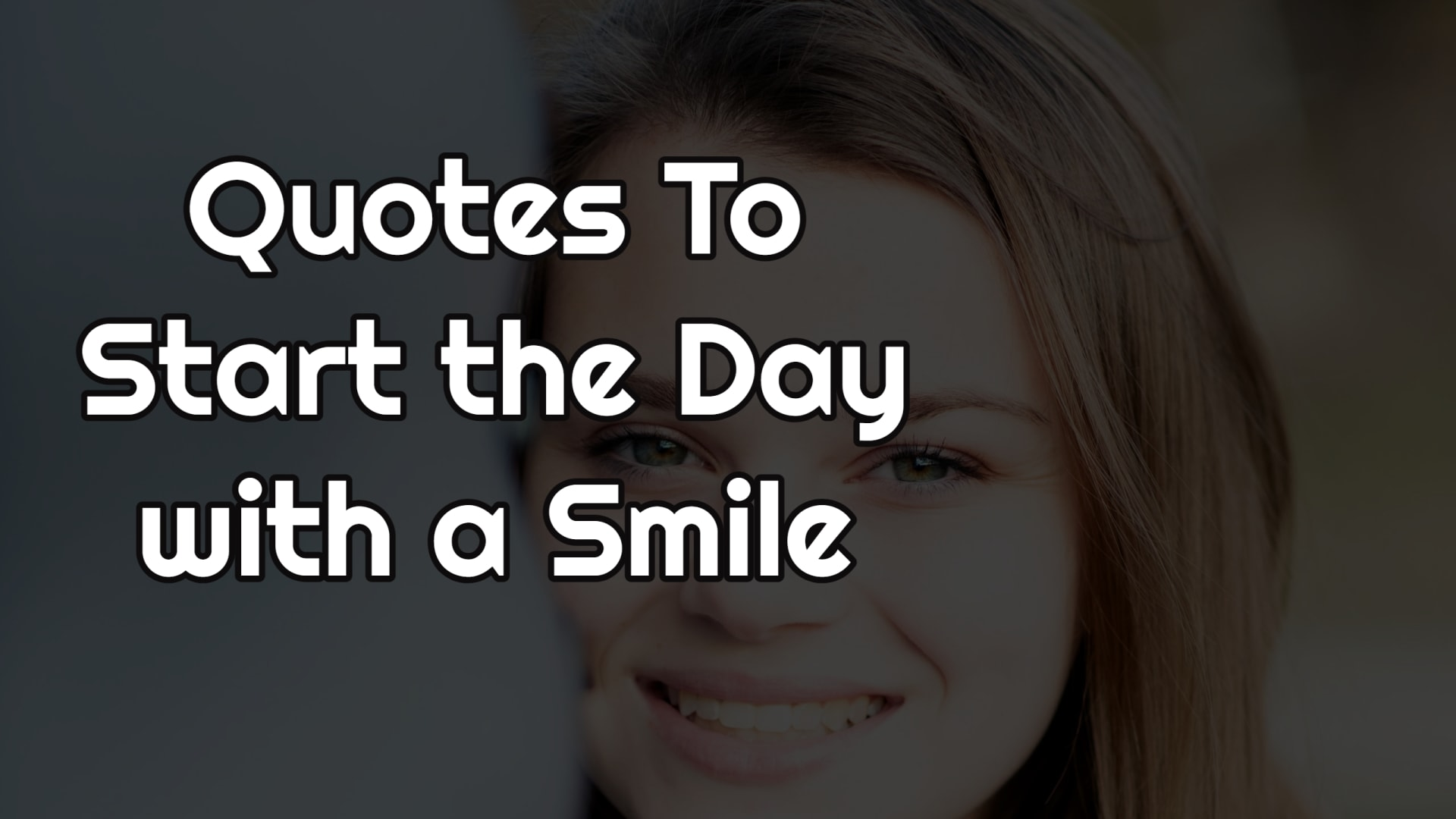 Quotes To Start the Day with a Smile
