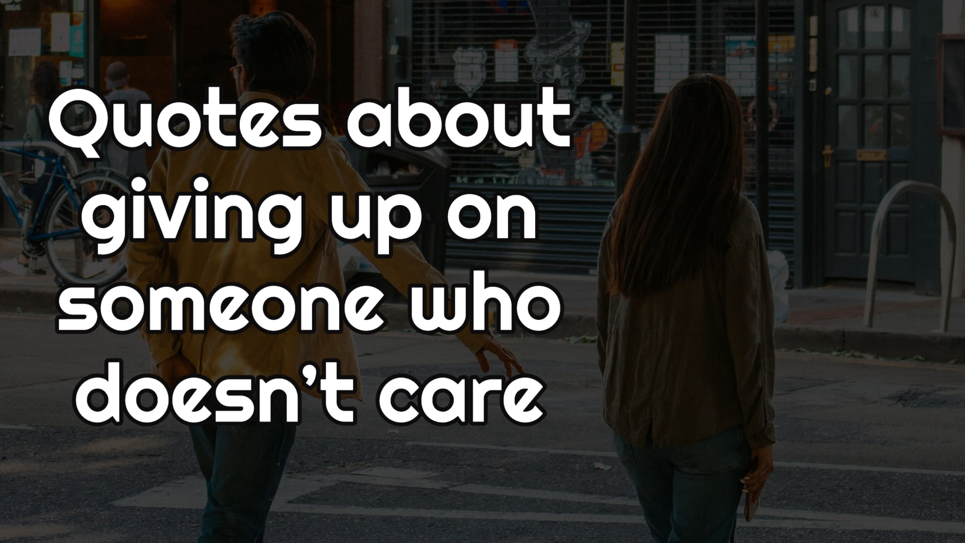 Quotes about giving up on someone who doesn't care