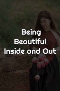 Being Beautiful Inside and Out