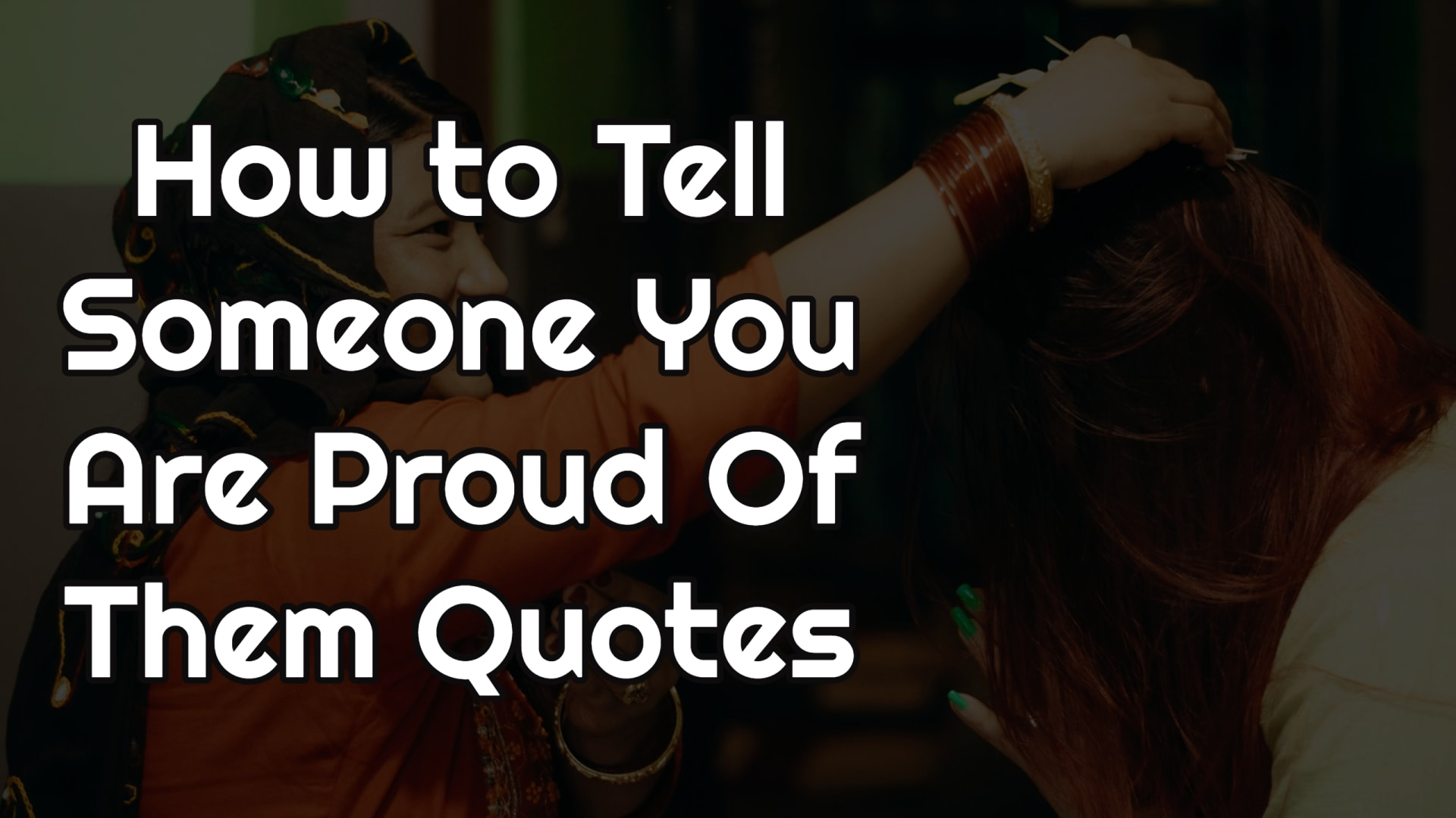 How to Tell Someone You Are Proud Of Them Quotes
