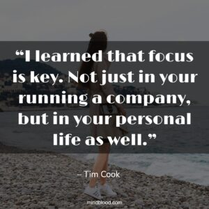 """""""I learned that focus is key. Not just in your running a company, but in your personal life as well."""""""
