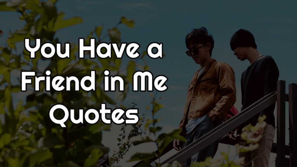 You Have a Friend in Me Quotes