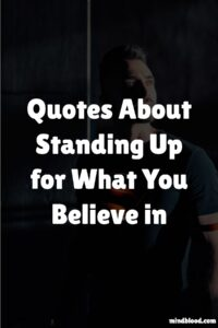 Standing Up for What You Believe in