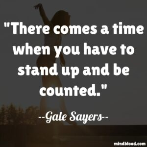 There comes a time when you have to stand up and be counted