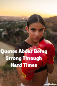 Being Strong Through Hard Times