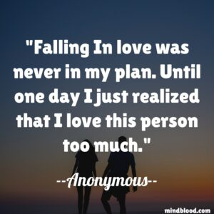 Falling In love was never in my plan. Until one day I just realized that I love this person too much.