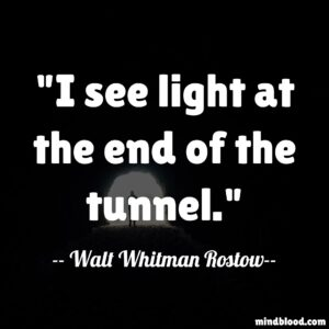 I see light at the end of the tunnel.