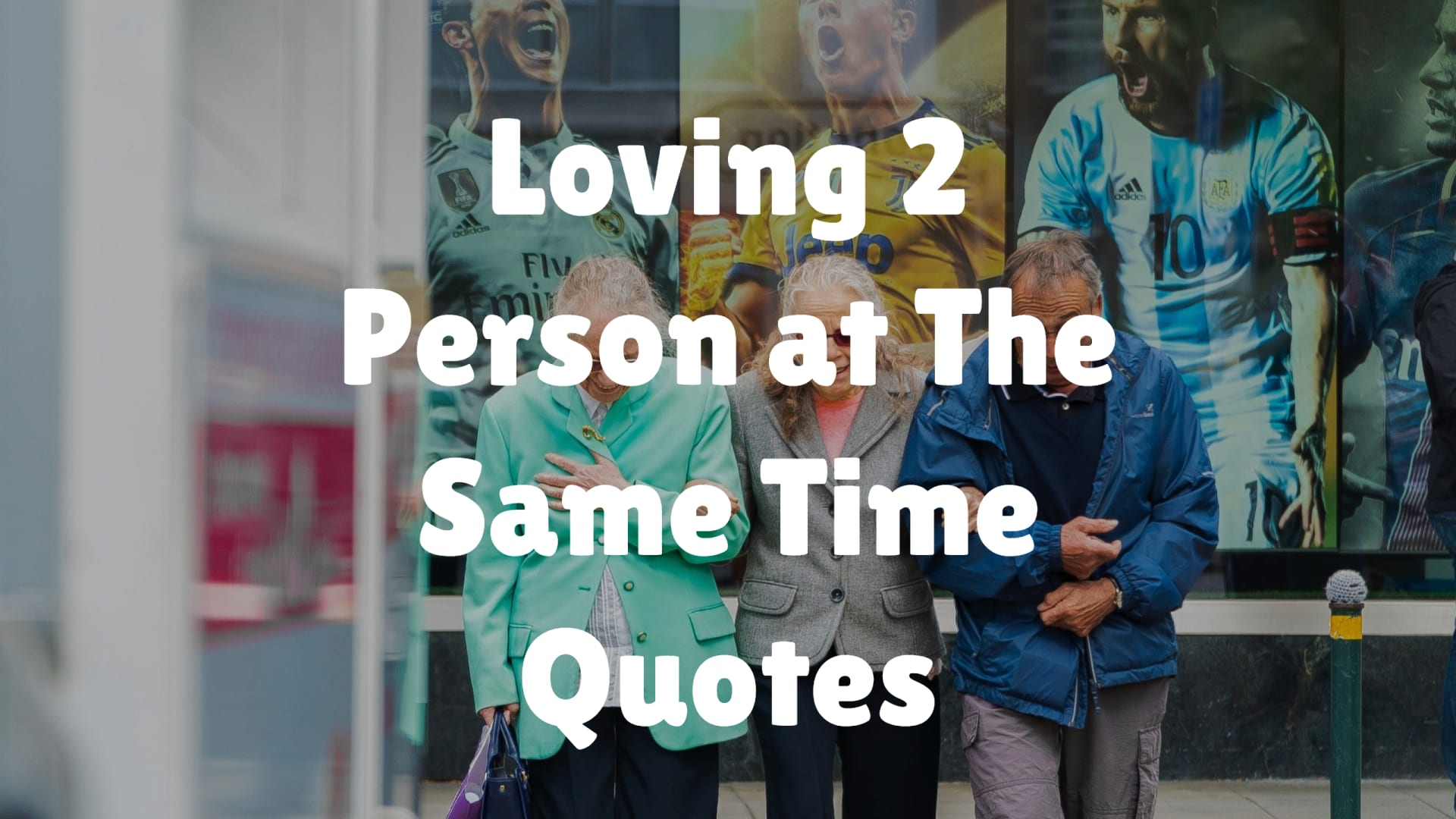 Loving 2 Person at The Same Time Quotes