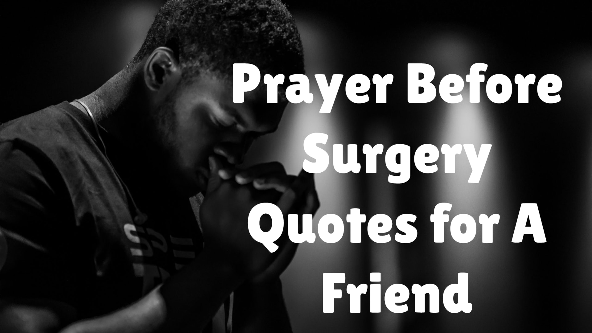Prayer Before Surgery Quotes for A Friend