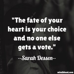 The fate of your heart is your choice and no one else gets a vote.
