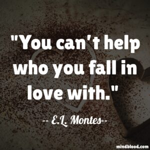 You can't help who you fall in love with.