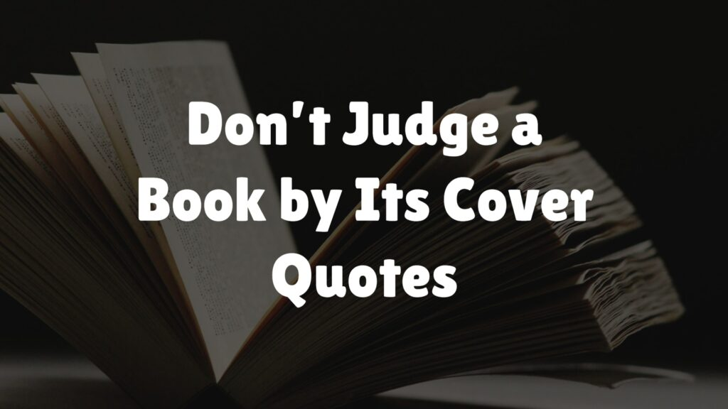 Don't Judge a Book by Its Cover Quotes