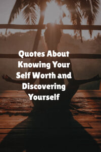Knowing Your Self Worth and Discovering Yourself