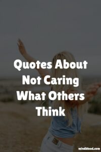 Not Caring What Others Think