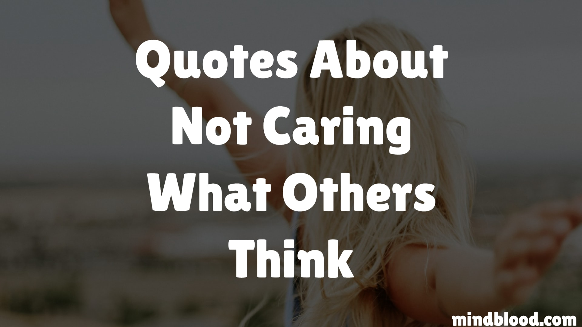 Quotes About Not Caring What Others Think.