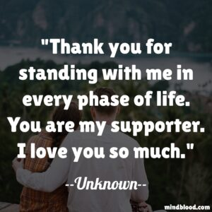 Thank you for standing with me in every phase of life. You are my supporter. I love you so much.