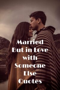 Married But in Love with Someone Else