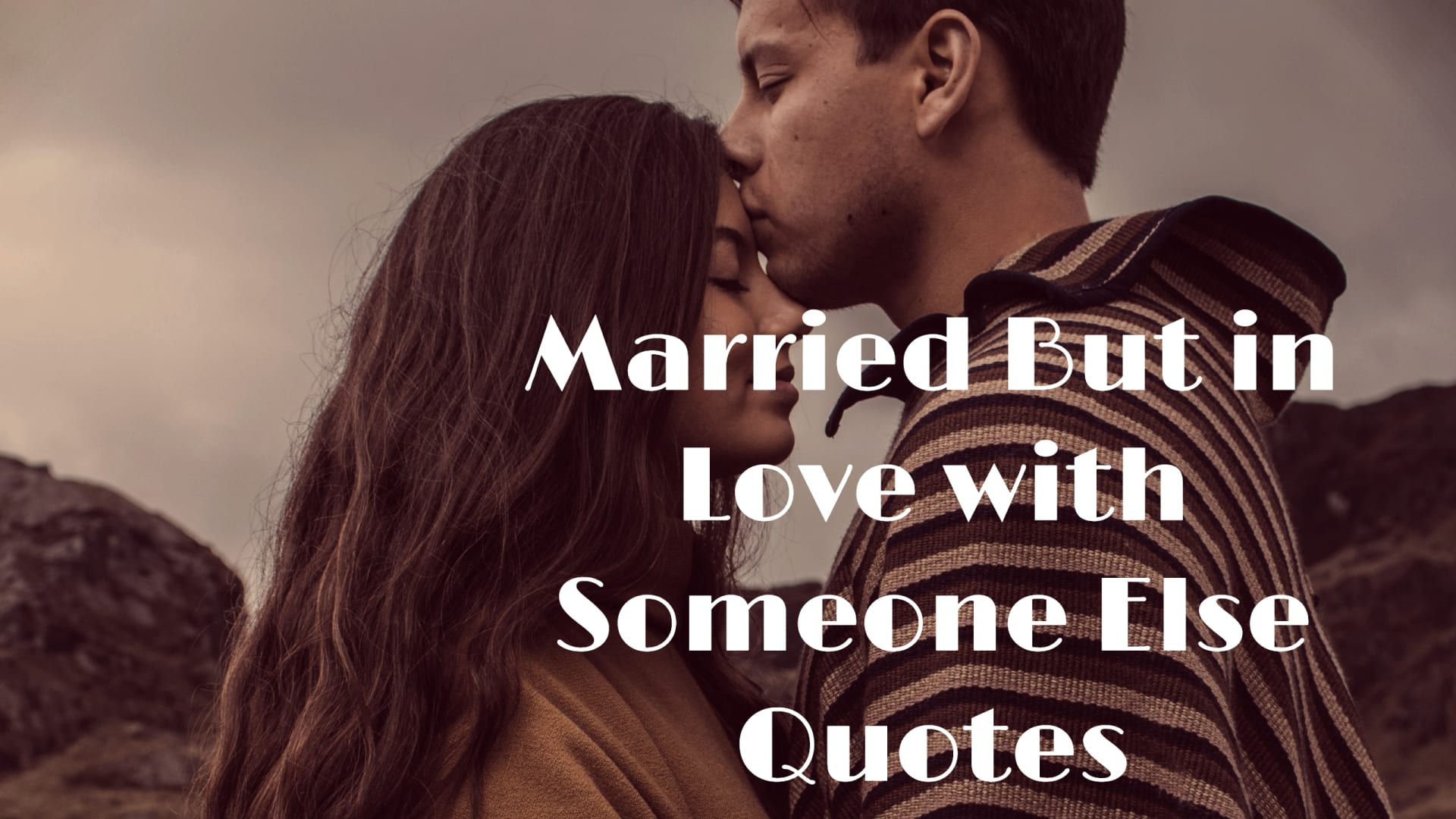 Married But in Love with Someone Else Quotes