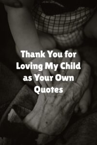 Thank You for Loving My Child as Your Own