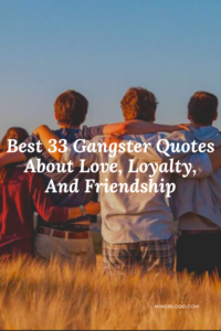 Best 33 Gangster Quotes About Love, Loyalty, And Friendship