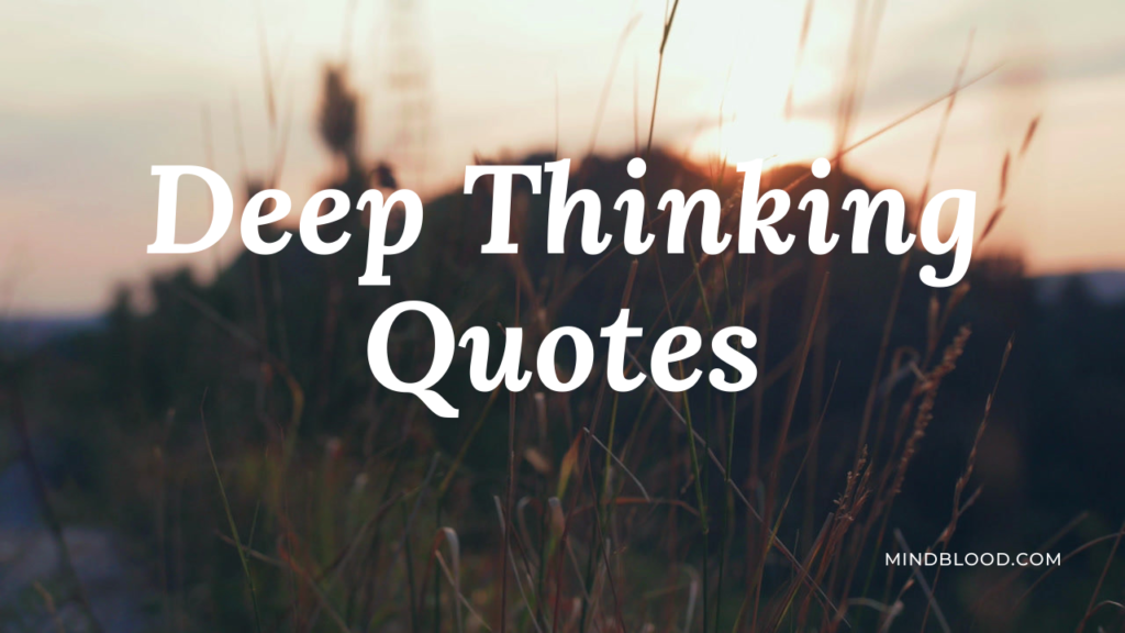 Deep Thinking Quotes