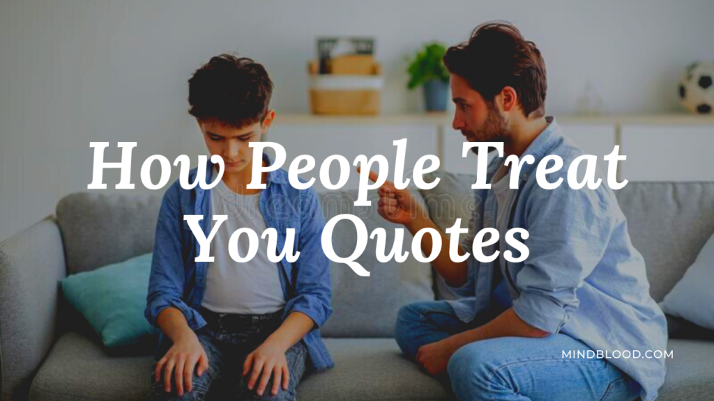 How People Treat You Quotes