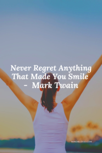 Never regret anything that made you smile - Related quotes