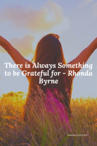 There is Always Something to be Grateful for - Related Quotes