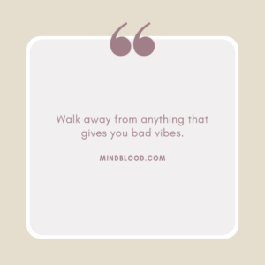 Walk away from anything that gives you bad vibes.