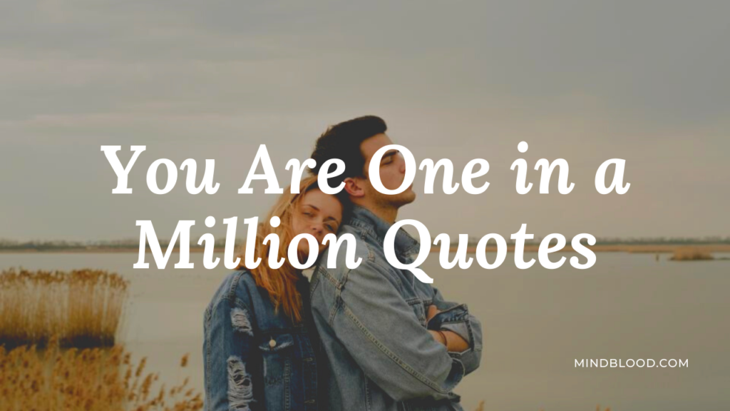 You Are One in a Million Quotes
